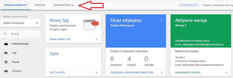"""Po zalogowaniu się na kontohttps://tagmanager.google.comnależy kliknąć w zakładkę """"ADMINISTRACJA"""""""